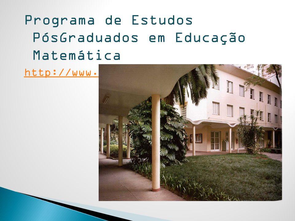 Programa de Estudos PósGraduados em Educação Matemática http://www.pucsp.br/pos/edmat
