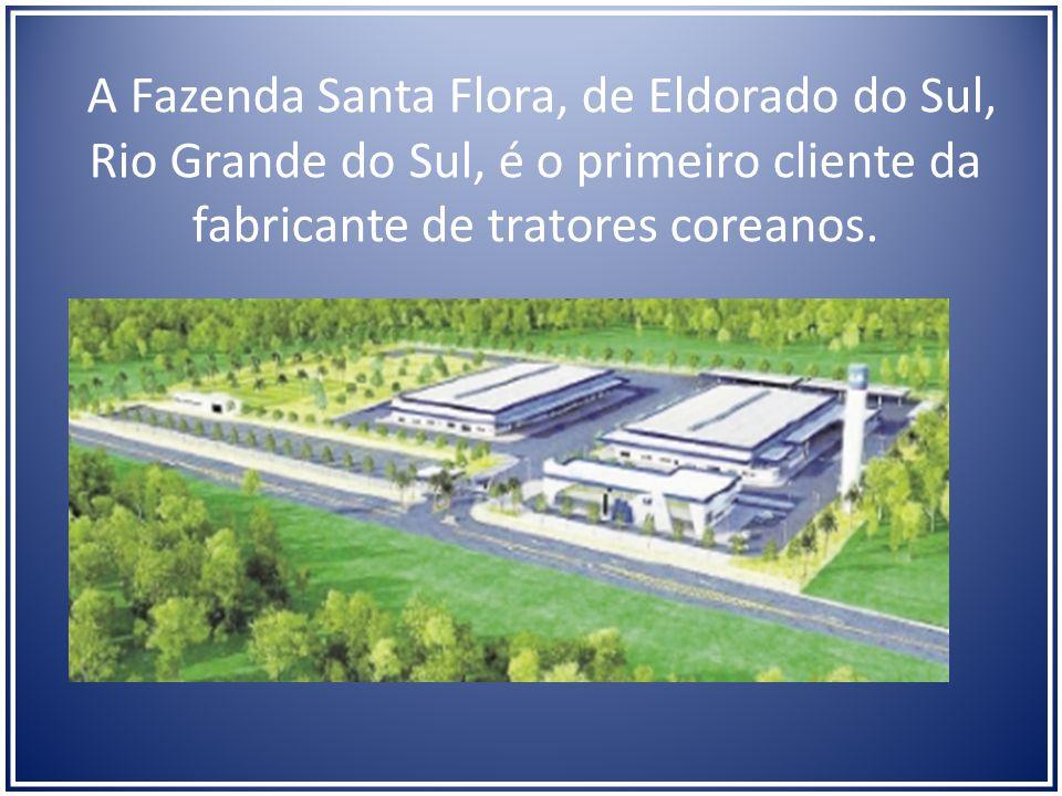 A Fazenda Santa Flora, de Eldorado do Sul, Rio Grande do Sul, é o primeiro cliente da fabricante de tratores coreanos.