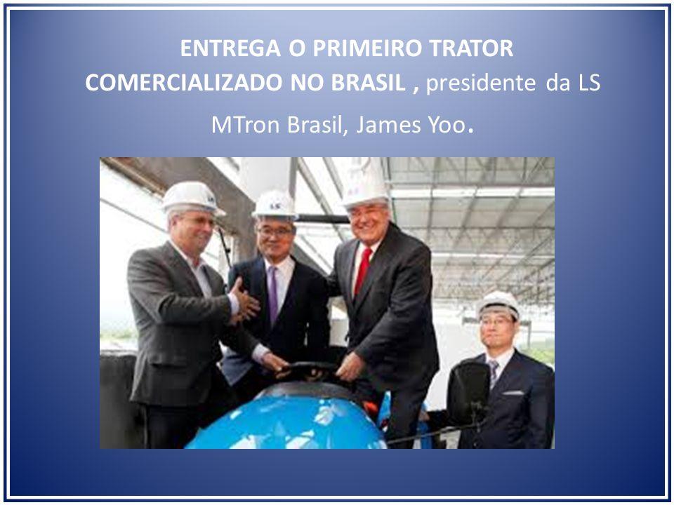 ENTREGA O PRIMEIRO TRATOR COMERCIALIZADO NO BRASIL, presidente da LS MTron Brasil, James Yoo.