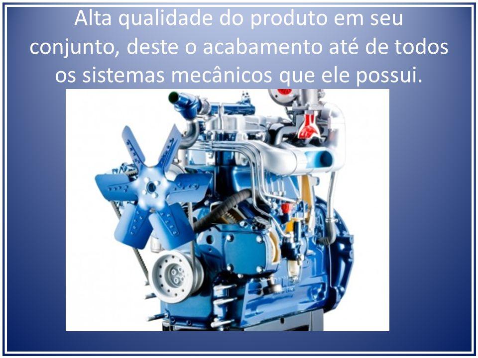 Alta qualidade do produto em seu conjunto, deste o acabamento até de todos os sistemas mecânicos que ele possui.