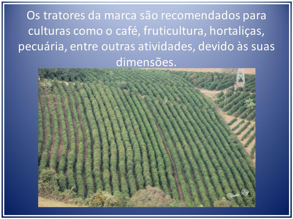 Os tratores da marca são recomendados para culturas como o café, fruticultura, hortaliças, pecuária, entre outras atividades, devido às suas dimensões.