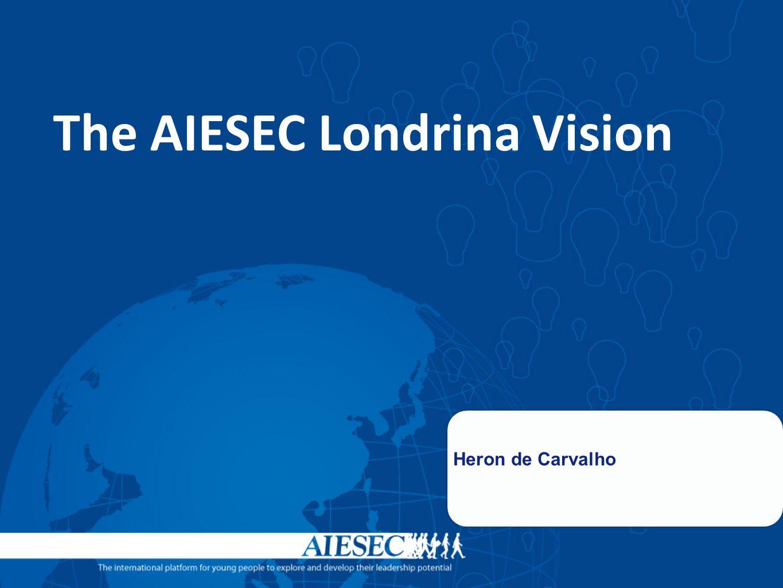 The AIESEC Londrina Vision Heron de Carvalho