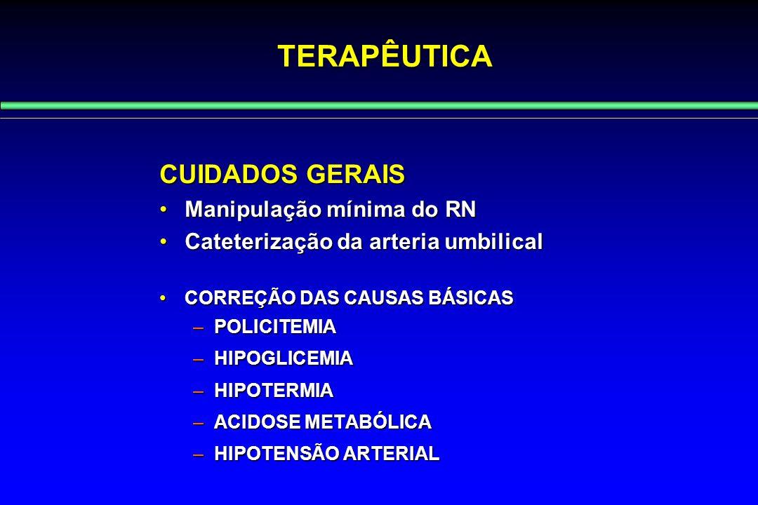 CUIDADOS GERAIS Manipulação mínima do RNManipulação mínima do RN Cateterização da arteria umbilicalCateterização da arteria umbilical CORREÇÃO DAS CAU
