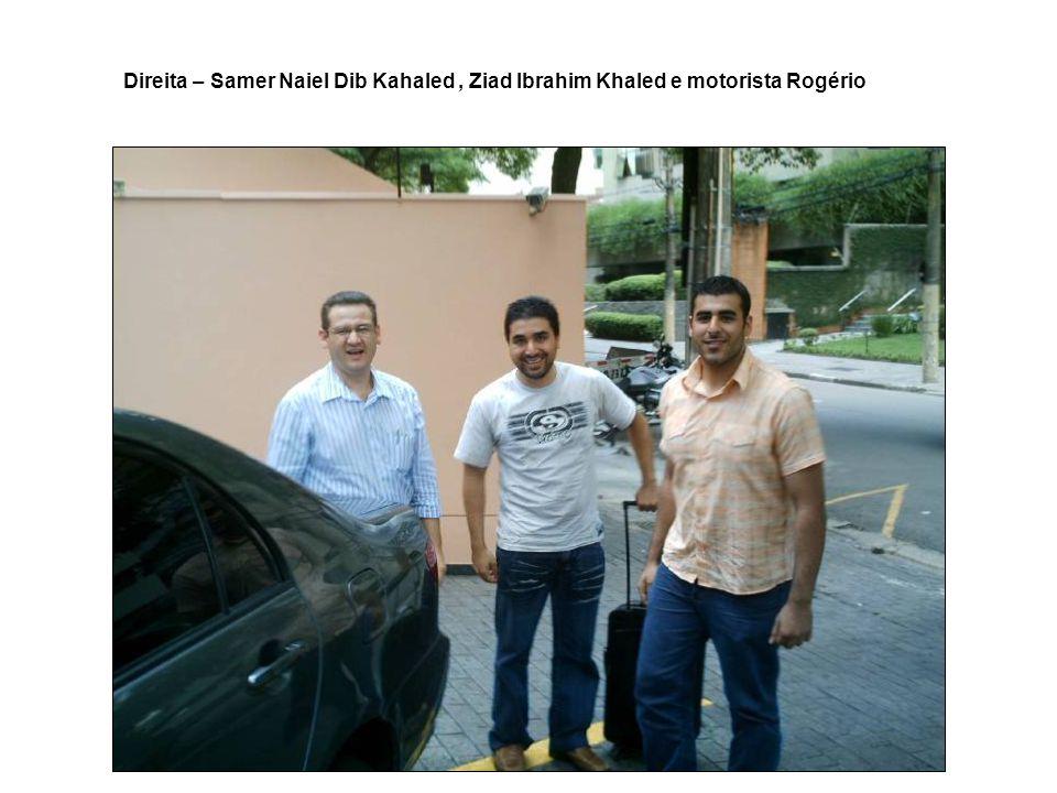 Direita – Samer Naiel Dib Kahaled, Ziad Ibrahim Khaled e motorista Rogério