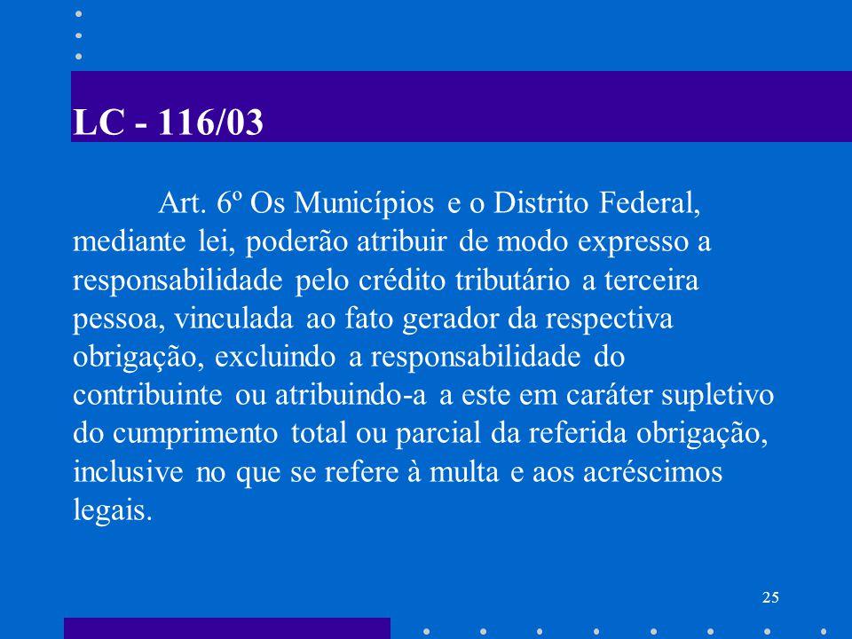 26 ISS NA FONTE O município poderá atribuir a fonte pagadora do serviço a responsabilidade de reter e recolher o ISS.
