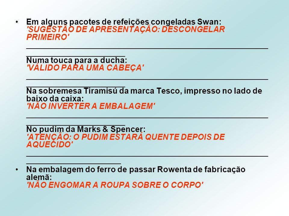 2009 – Não temos notícias se este resgate ja pode ser concluído. ADVERTÊNCIAS que estão escritas em embalagens de produtos vendidos em Portugal. As ad