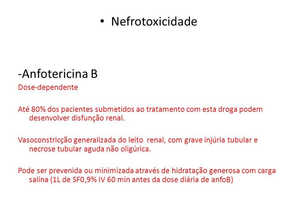 Nefrotoxicidade -Anfotericina B Dose-dependente Até 80% dos pacientes submetidos ao tratamento com esta droga podem desenvolver disfunção renal. Vasoc