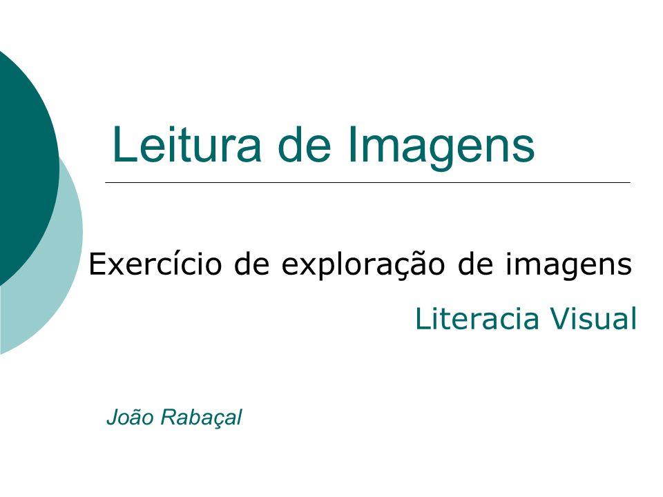Leitura de Imagens Exercício de exploração de imagens Literacia Visual João Rabaçal