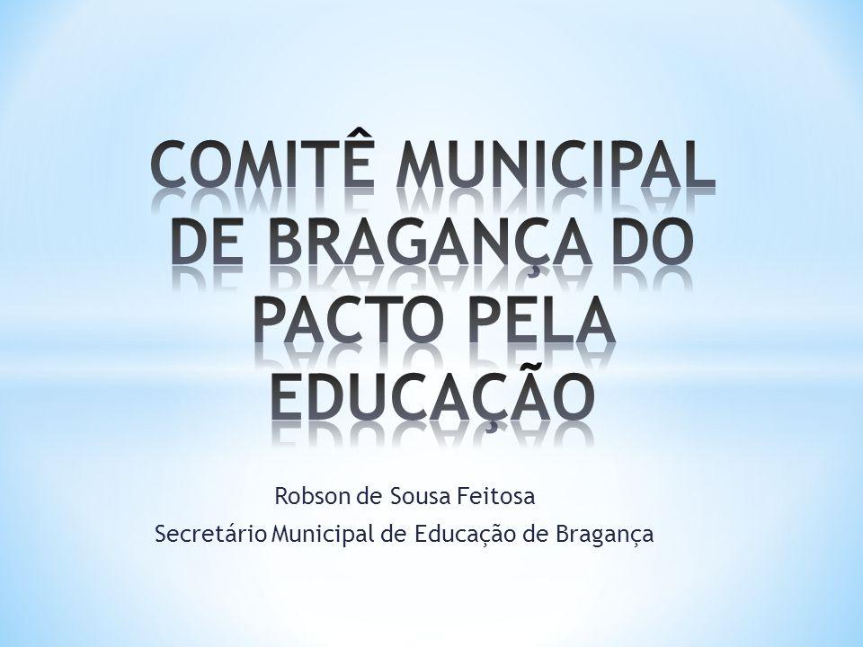 * Comitê Regional dos Caetés; * Comitê Municipal de Bragança; * Definição de Linhas de Ação; * Montagem de Cronograma; * Elaboração do Plano Municipal de Educação.