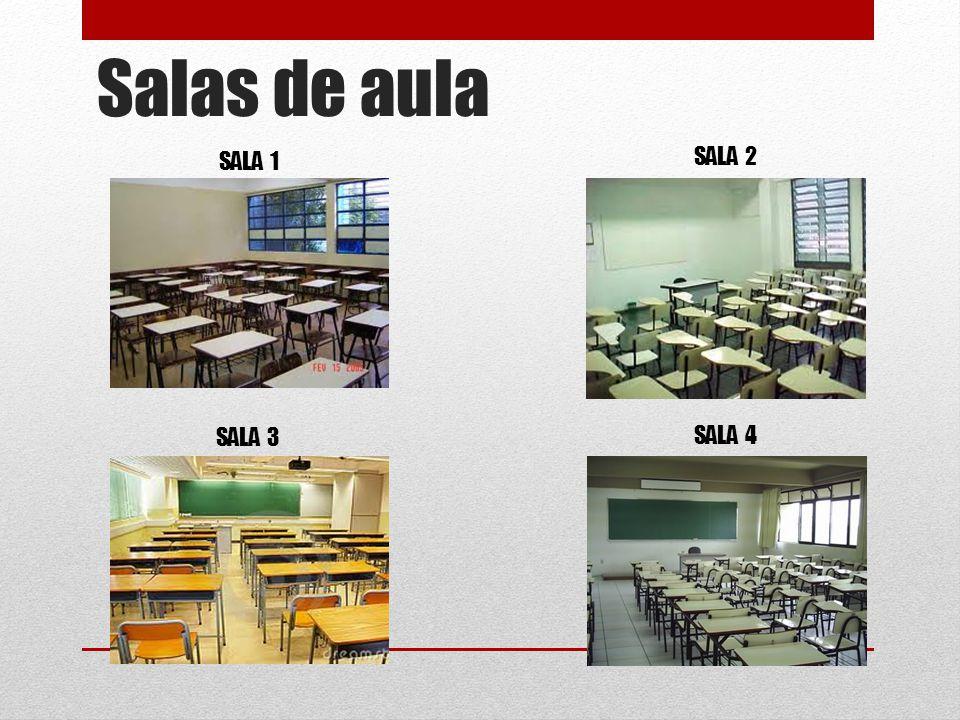 Salas de aula SALA 1 SALA 2 SALA 3 SALA 4