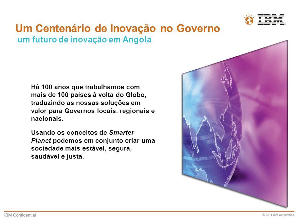 Business Unit Designation or other information Um Centenário de Inovação no Governo um futuro de inovação em Angola Há 100 anos que trabalhamos com mais de 100 países à volta do Globo, traduzindo as nossas soluções em valor para Governos locais, regionais e nacionais.