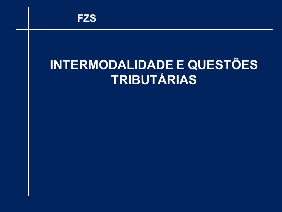 INTERMODALIDADE E QUESTÕES TRIBUTÁRIAS FZS