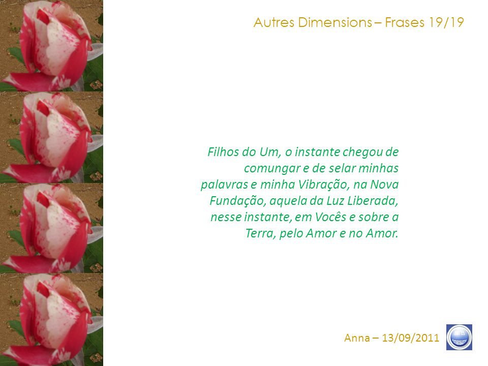Autres Dimensions – Frases 18/19 Anna – 13/09/2011 Eu sou ANNA.