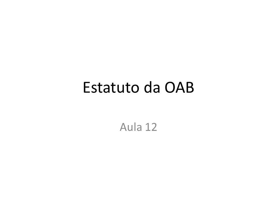 Estatuto da OAB Aula 12