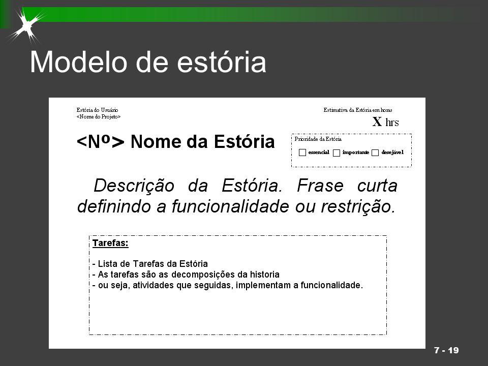 28 - 19 Conclusões Valores do XP guiam as atividades da equipe Adaptação é a palavra chave.