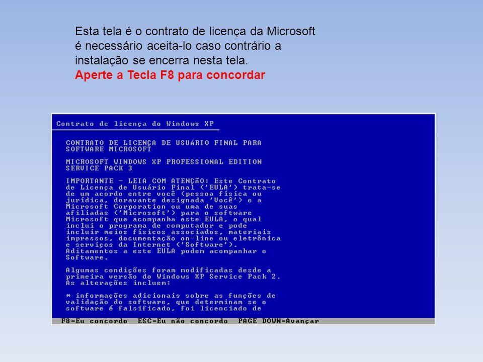 Esta tela é o contrato de licença da Microsoft é necessário aceita-lo caso contrário a instalação se encerra nesta tela. Aperte a Tecla F8 para concor