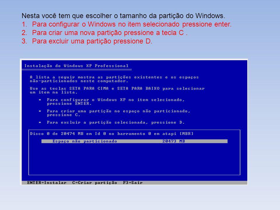 Nesta você tem que escolher o tamanho da partição do Windows. 1.Para configurar o Windows no item selecionado pressione enter. 2.Para criar uma nova p
