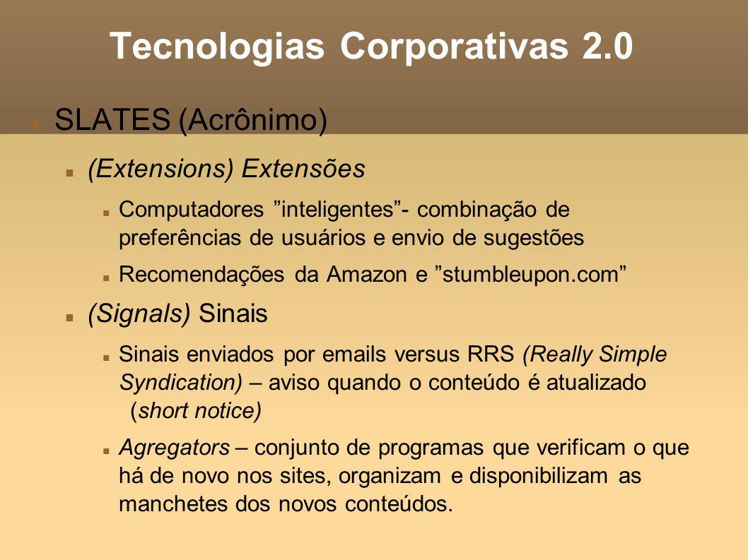 Tecnologias Corporativas 2.0 As regras do jogo da Enterprise 2.0 Facilidade de uso.