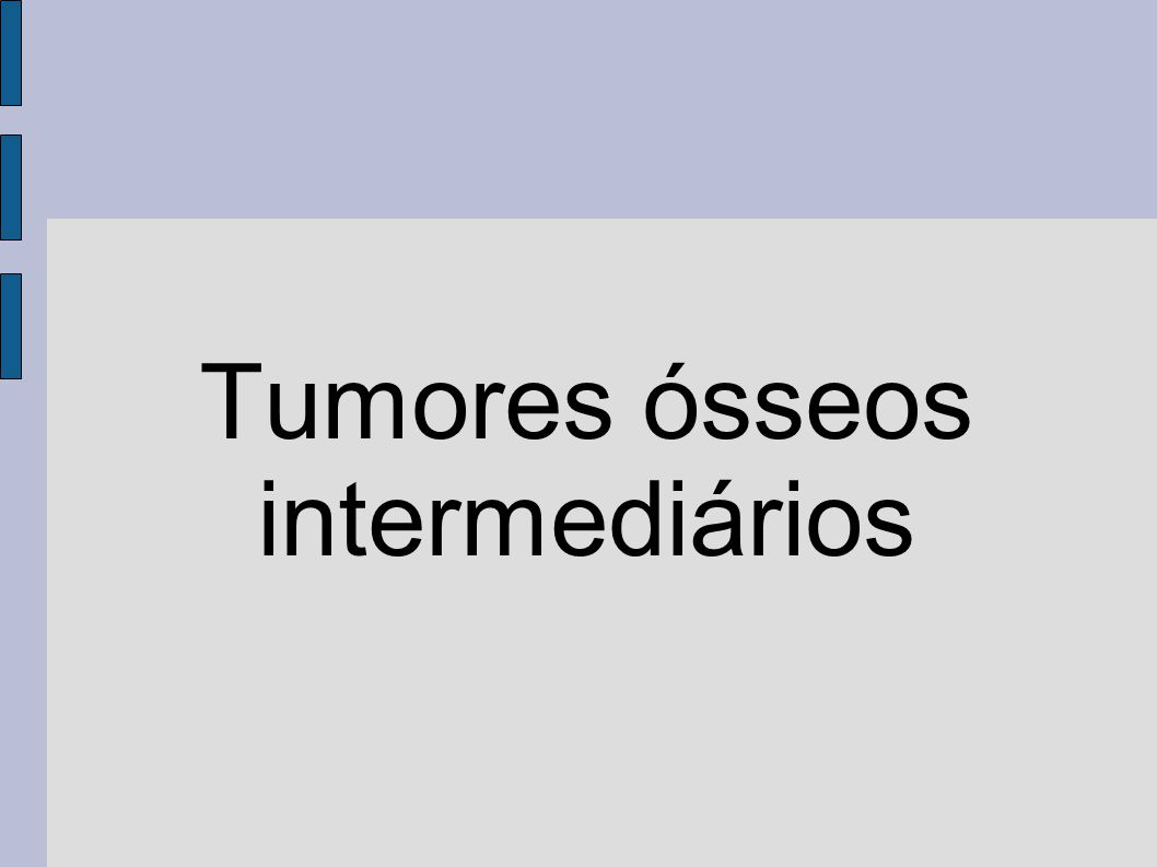Tumores ósseos intermediários