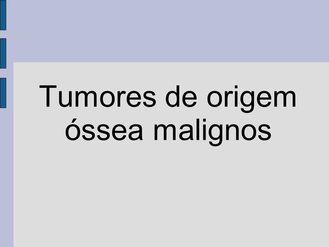 Tumores de origem óssea malignos