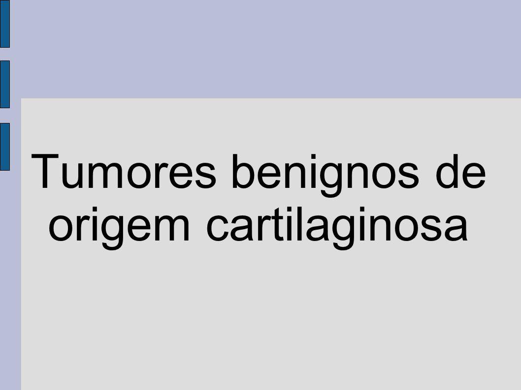 Tumores benignos de origem cartilaginosa