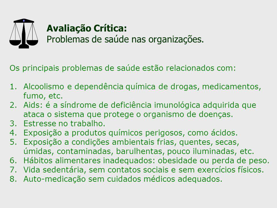 Avaliação Crítica: Problemas de saúde nas organizações. Os principais problemas de saúde estão relacionados com: 1.Alcoolismo e dependência química de