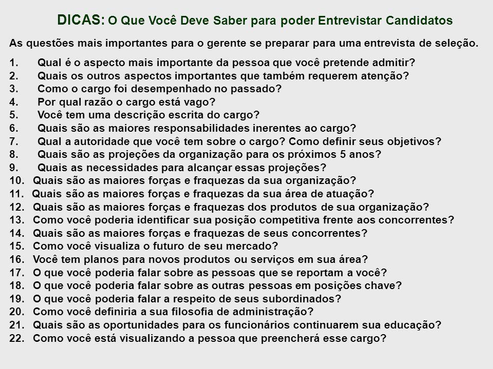 DICAS: O Que Você Deve Saber para poder Entrevistar Candidatos As questões mais importantes para o gerente se preparar para uma entrevista de seleção.