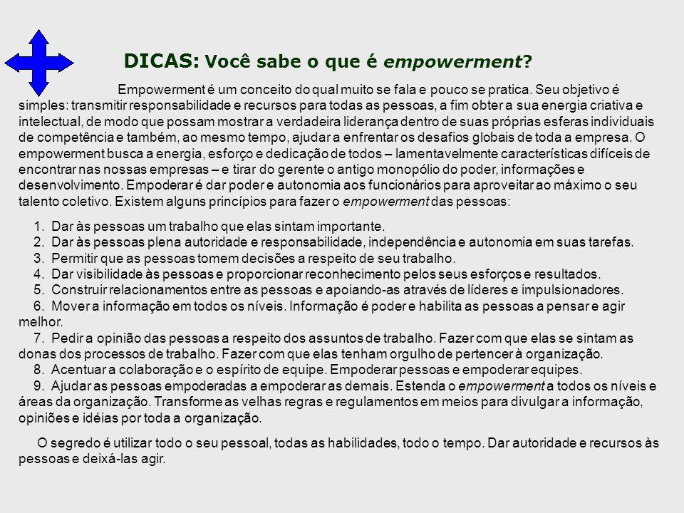 DICAS: Você sabe o que é empowerment? Empowerment é um conceito do qual muito se fala e pouco se pratica. Seu objetivo é simples: transmitir responsab