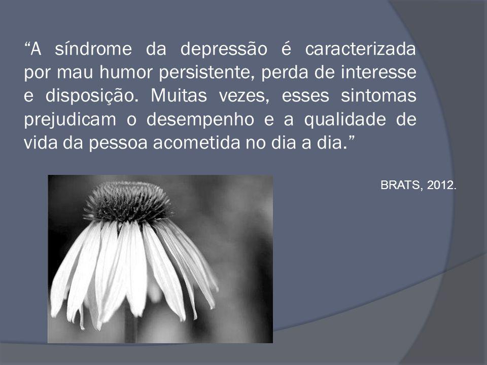 """""""A síndrome da depressão é caracterizada por mau humor persistente, perda de interesse e disposição. Muitas vezes, esses sintomas prejudicam o desempe"""