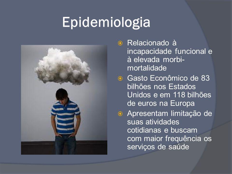 Epidemiologia  Relacionado à incapacidade funcional e à elevada morbi- mortalidade  Gasto Econômico de 83 bilhões nos Estados Unidos e em 118 bilhõe