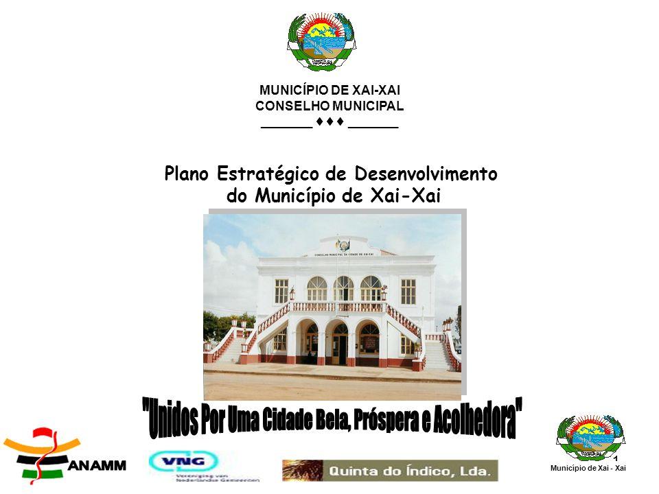 11 MUNICÍPIO DE XAI-XAI CONSELHO MUNICIPAL _______  _______ Plano Estratégico de Desenvolvimento do Município de Xai-Xai Município de Xai - Xai