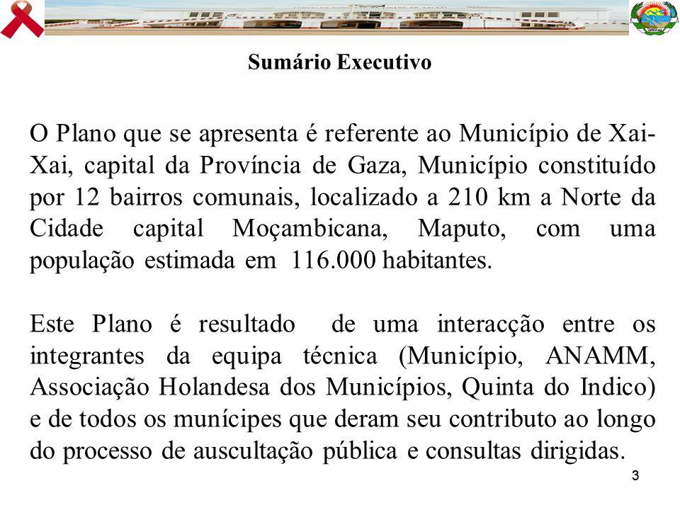 33 O Plano que se apresenta é referente ao Município de Xai- Xai, capital da Província de Gaza, Município constituído por 12 bairros comunais, localiz