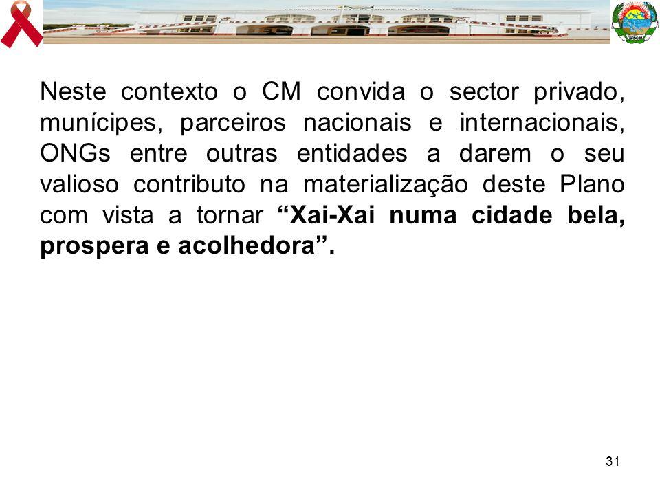 31 Neste contexto o CM convida o sector privado, munícipes, parceiros nacionais e internacionais, ONGs entre outras entidades a darem o seu valioso co