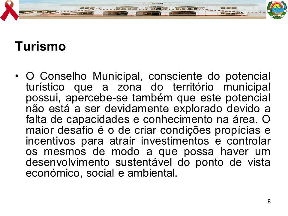 88 Turismo O Conselho Municipal, consciente do potencial turístico que a zona do território municipal possui, apercebe-se também que este potencial nã