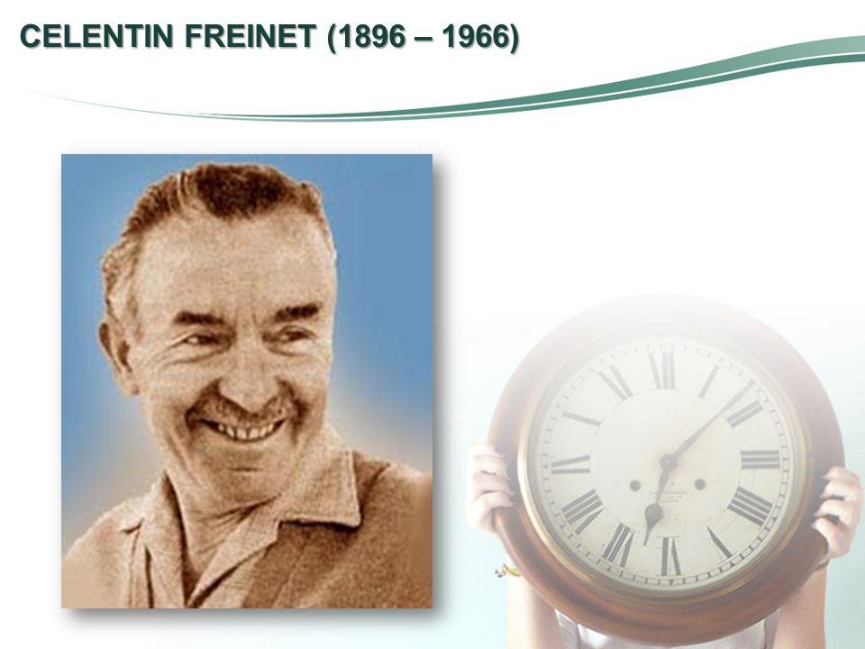 CELENTIN FREINET (1896 – 1966)