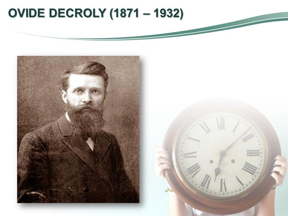 OVIDE DECROLY (1871 – 1932)