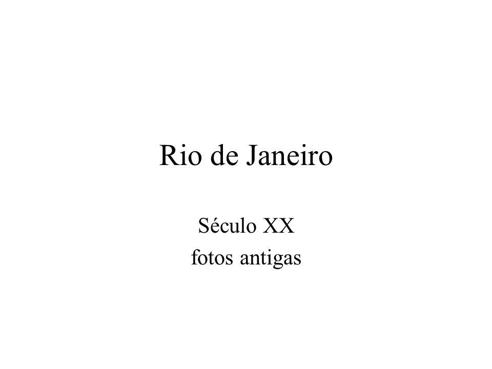 Rio de Janeiro Século XX fotos antigas