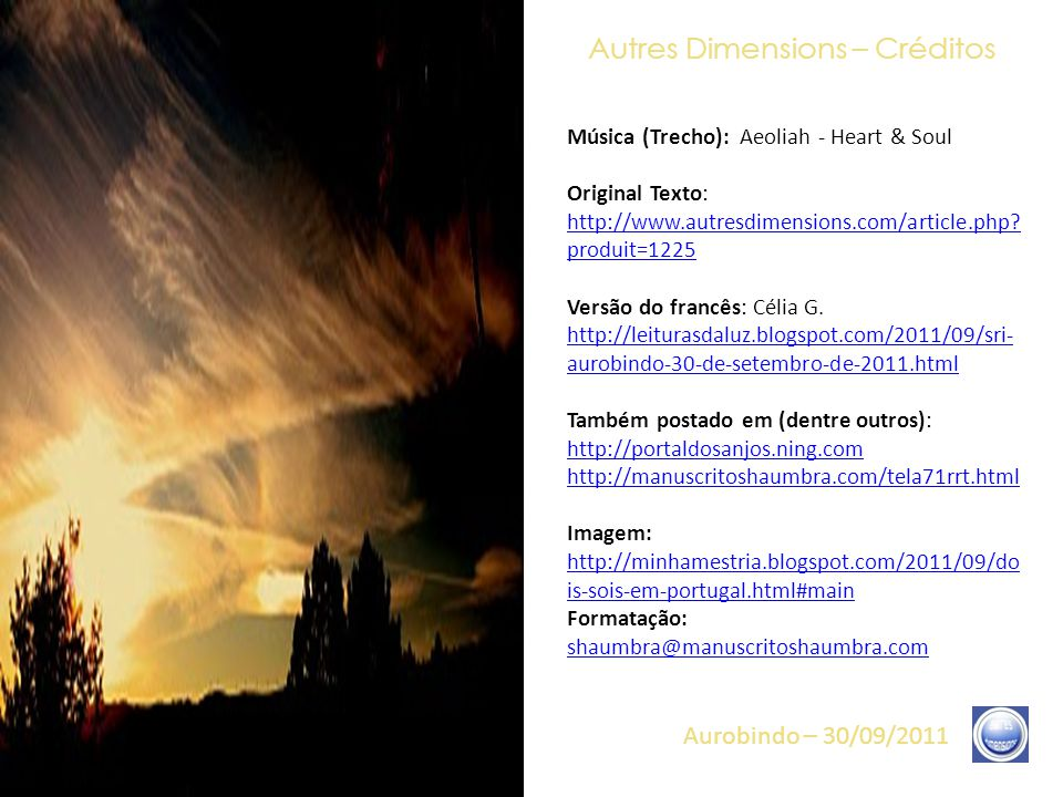 Autres Dimensions – Frases 19/19 Aurobindo – 30/09/2011 A partir do momento em que tudo está consumado, é claro que isso é definitivo e irreversível.