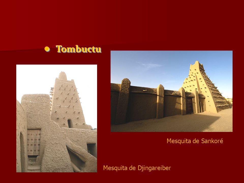 Tombuctu Tombuctu Mesquita de Djingareiber Mesquita de Sankoré