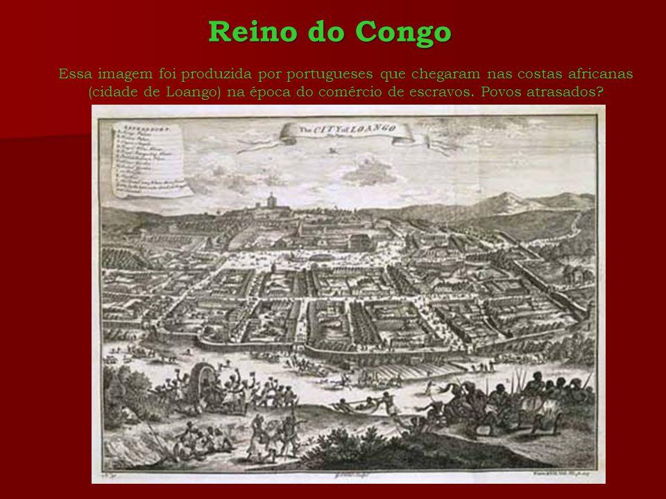 Essa imagem foi produzida por portugueses que chegaram nas costas africanas (cidade de Loango) na época do comércio de escravos. Povos atrasados? Rein