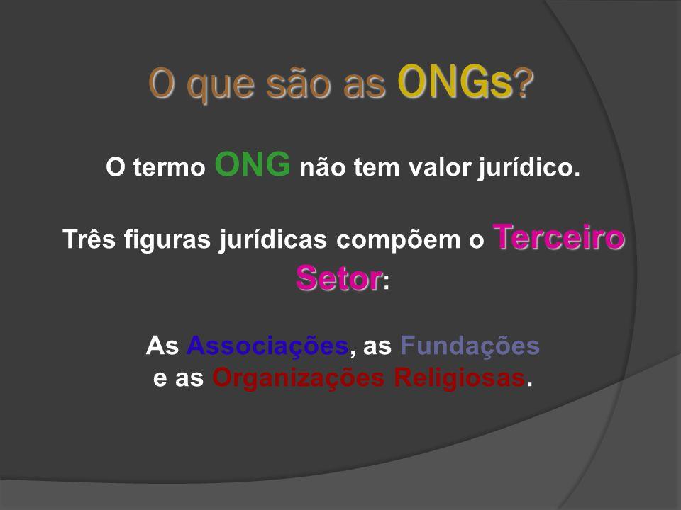 O termo ONG não tem valor jurídico.