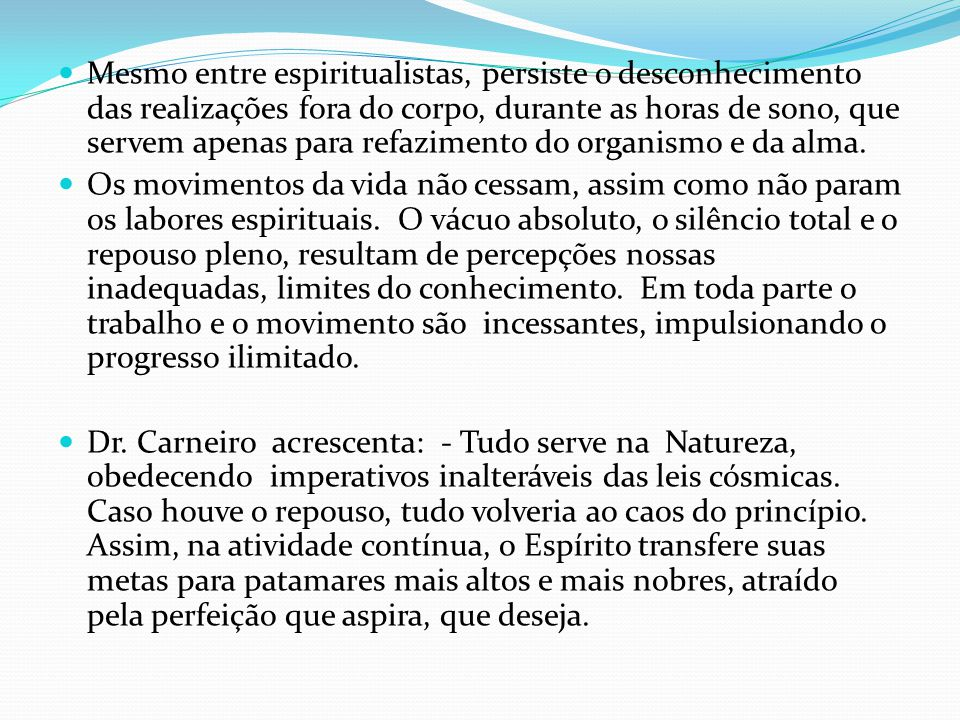 Dr.Carneiro observou: O alcoolismo é um dos maiores inimigos da criatura humana.