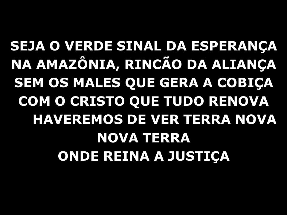 RIOS, LAGOS, FLORESTAS E POVOS BENDIZEI AO SENHOR NA CANÇÃO .