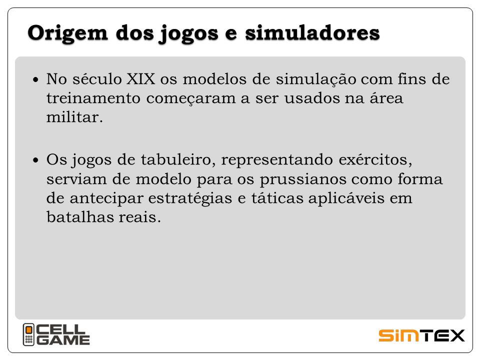 Origem dos jogos e simuladores No século XIX os modelos de simulação com fins de treinamento começaram a ser usados na área militar. Os jogos de tabul