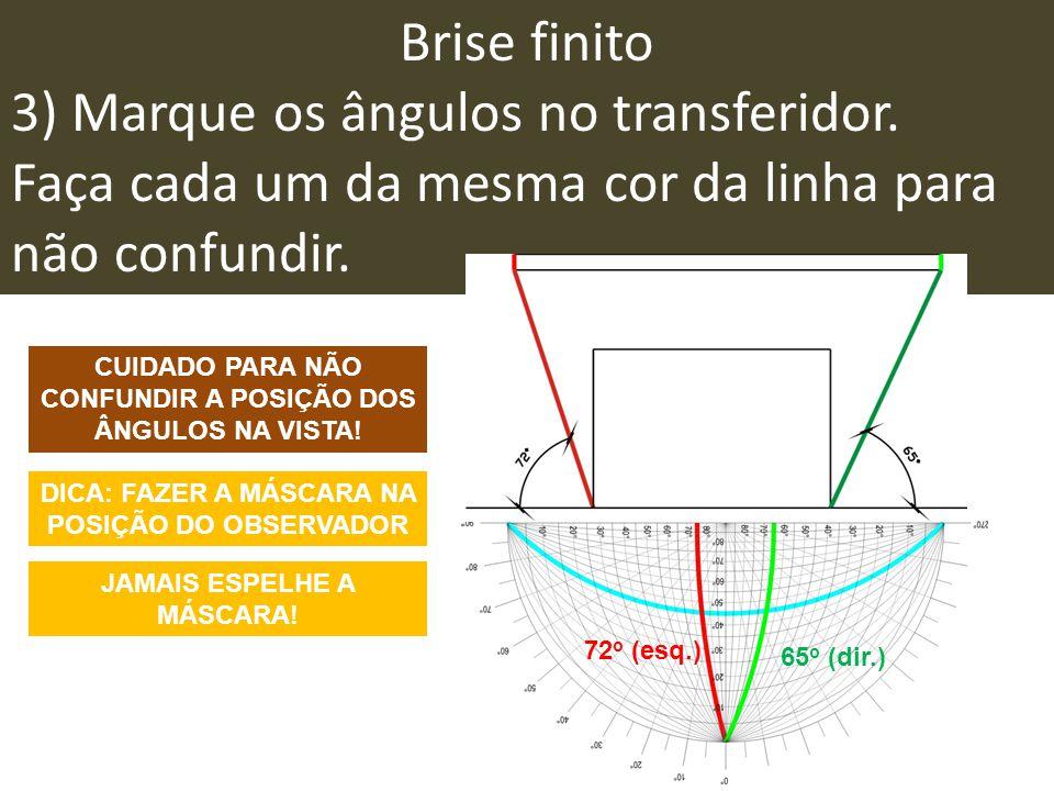 Brise finito 3) Marque os ângulos no transferidor.
