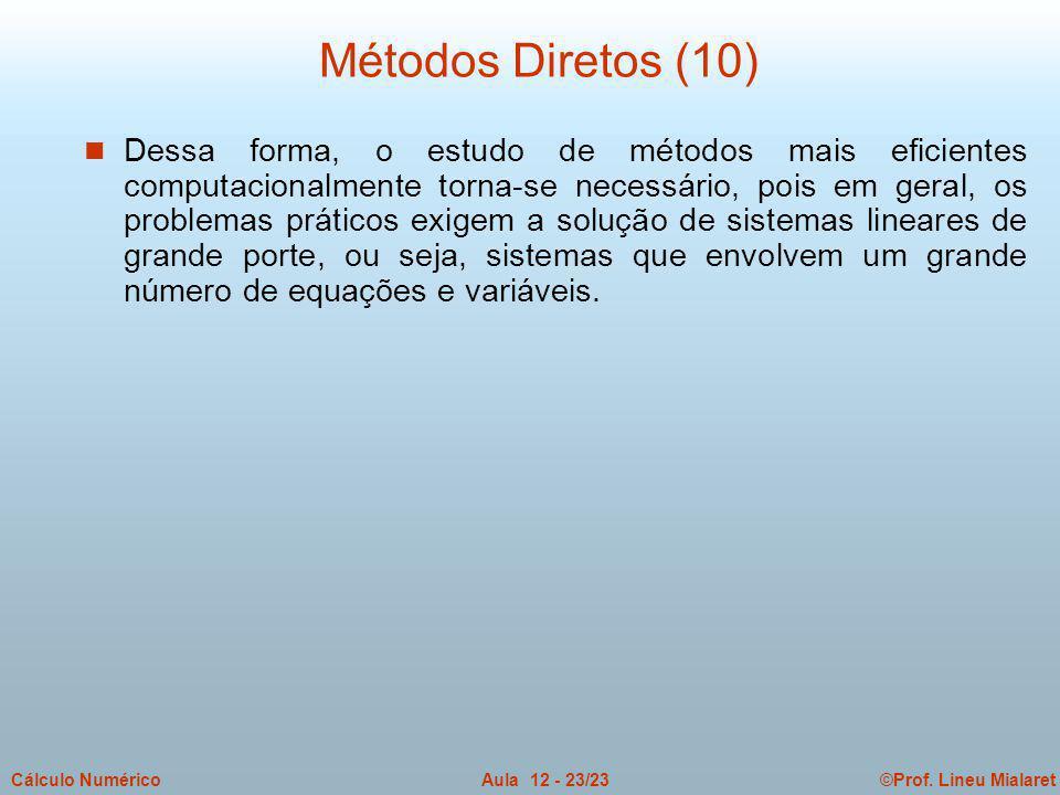 ©Prof. Lineu MialaretAula 12 - 23/23Cálculo Numérico n Dessa forma, o estudo de métodos mais eficientes computacionalmente torna-se necessário, pois e