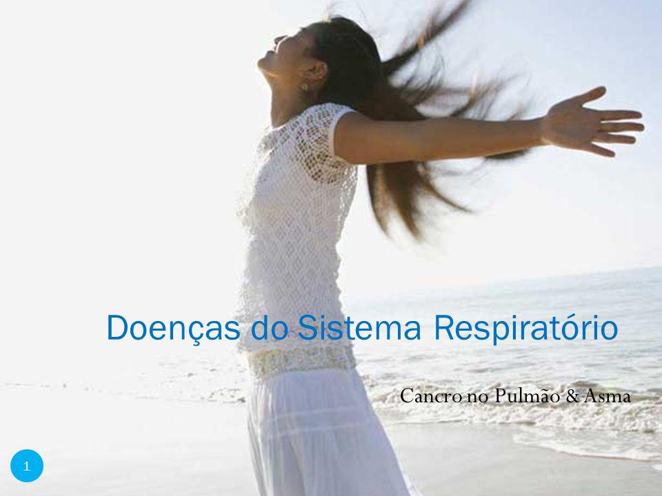 Cancro no Pulmão & Asma Doenças do Sistema Respiratório 1