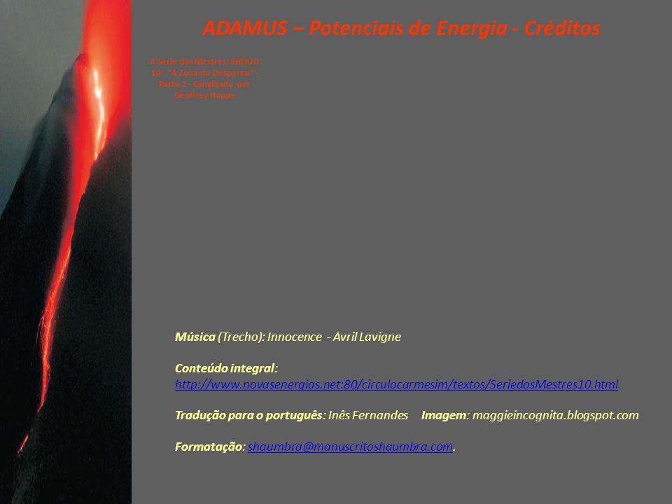"""ADAMUS – Potenciais de Energia - 14/14 A Série dos Mestres: SHOUD 10: """"A Zona do Despertar""""- Parte 2 - Canalizado por Geoffrey Hoppe Assim, queridos S"""