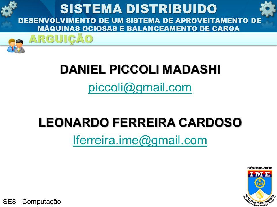 SE8 - Computação DANIEL PICCOLI MADASHI piccoli@gmail.com LEONARDO FERREIRA CARDOSO lferreira.ime@gmail.com SISTEMA DISTRIBUIDO DESENVOLVIMENTO DE UM