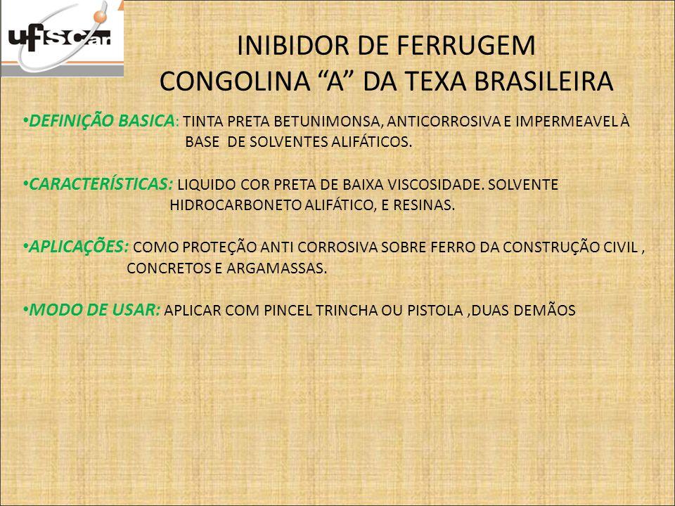 """INIBIDOR DE FERRUGEM CONGOLINA """"A"""" DA TEXA BRASILEIRA DEFINIÇÃO BASICA : TINTA PRETA BETUNIMONSA, ANTICORROSIVA E IMPERMEAVEL À BASE DE SOLVENTES ALIF"""